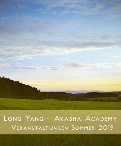 Long Yang & Akasha Academy- Veranstaltungen im Sommer